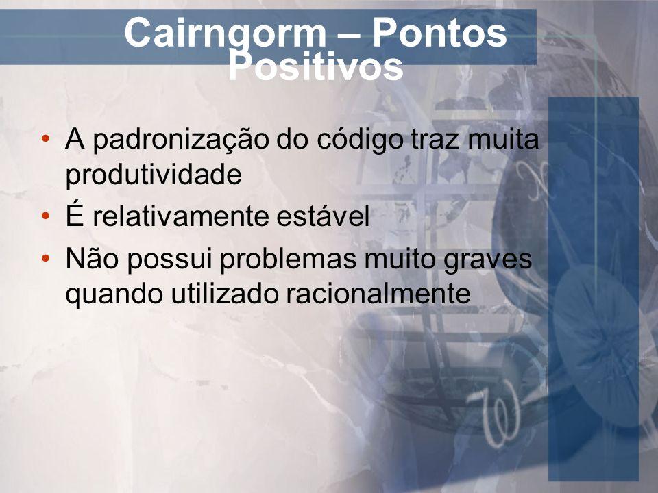 Cairngorm – Pontos Positivos