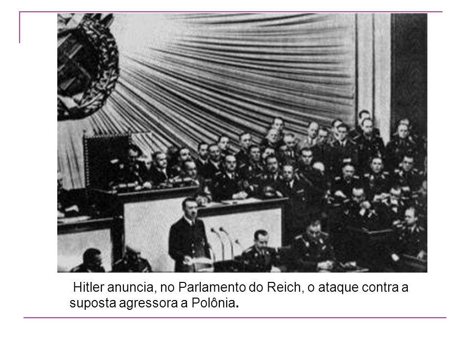 Hitler anuncia, no Parlamento do Reich, o ataque contra a suposta agressora a Polônia.