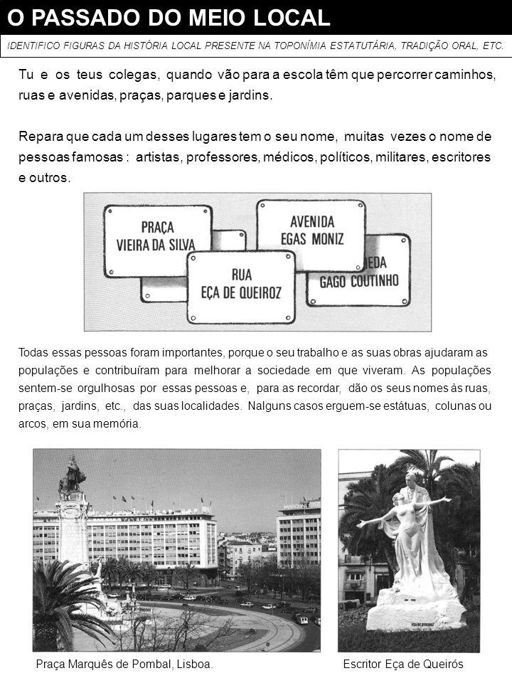 O PASSADO DO MEIO LOCALIDENTIFICO FIGURAS DA HISTÓRIA LOCAL PRESENTE NA TOPONÍMIA ESTATUTÁRIA, TRADIÇÃO ORAL, ETC.