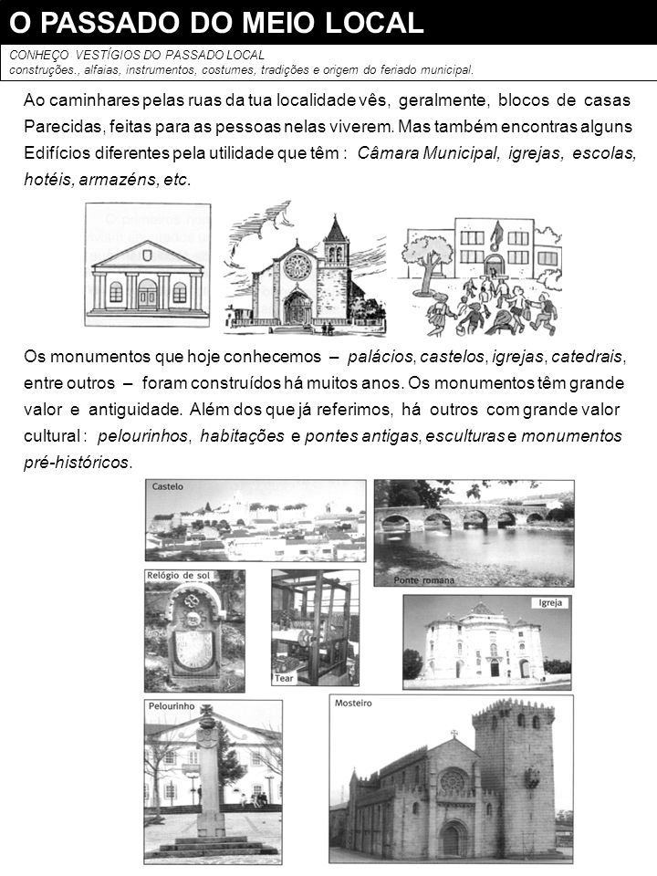 O PASSADO DO MEIO LOCAL CONHEÇO VESTÍGIOS DO PASSADO LOCAL. construções., alfaias, instrumentos, costumes, tradições e origem do feriado municipal.