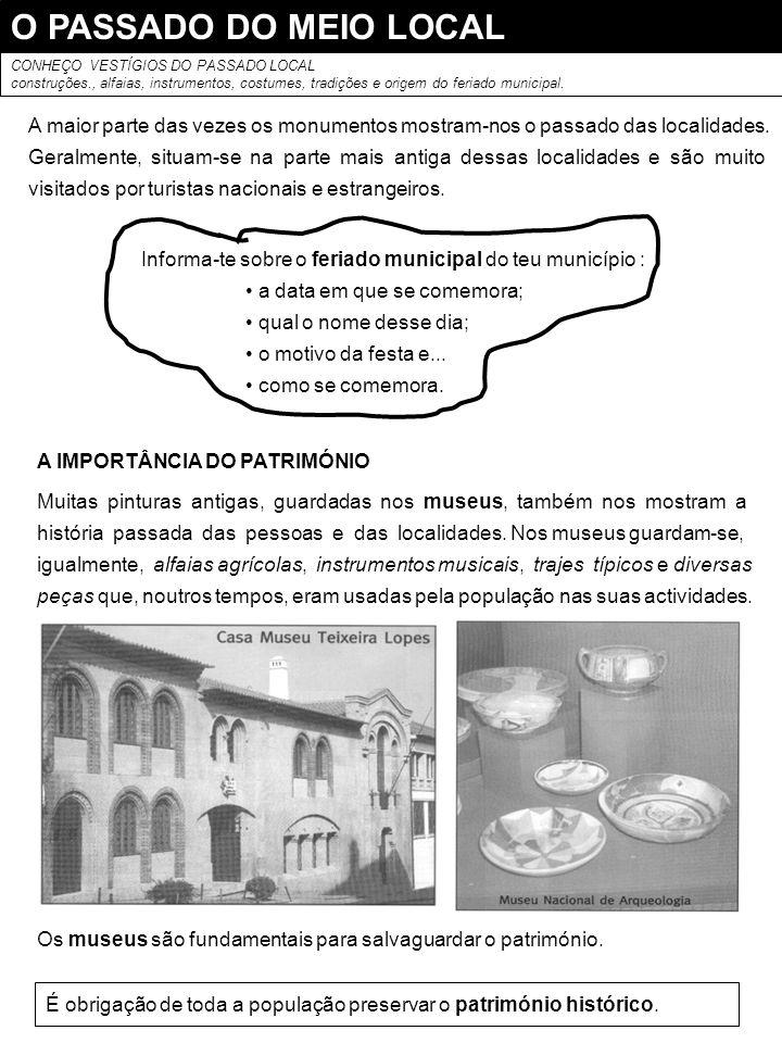 O PASSADO DO MEIO LOCALCONHEÇO VESTÍGIOS DO PASSADO LOCAL. construções., alfaias, instrumentos, costumes, tradições e origem do feriado municipal.