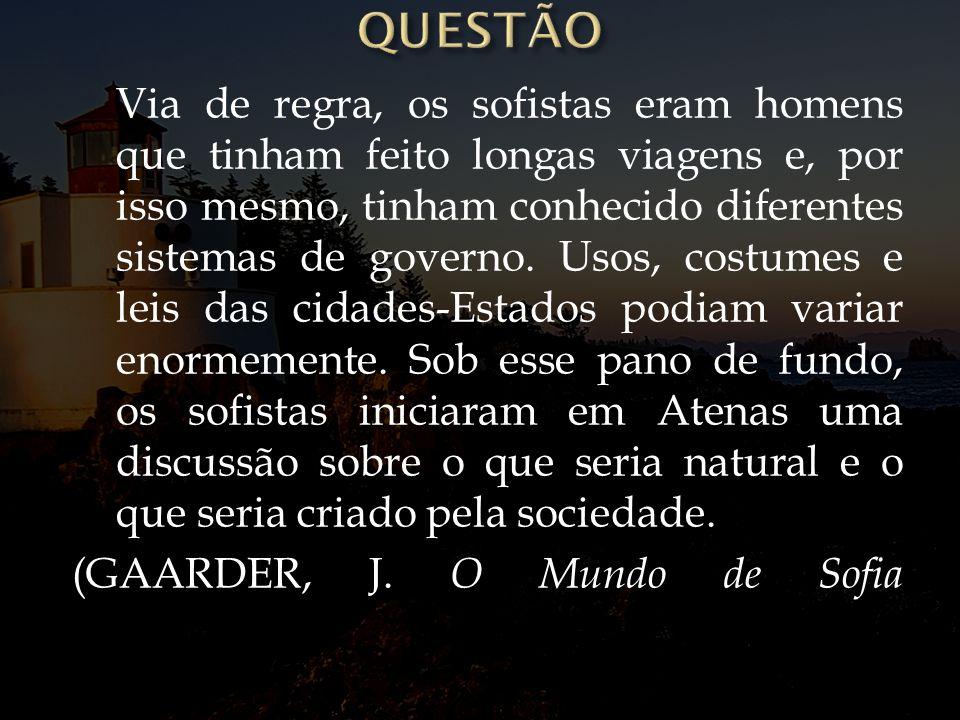 QUESTÃO (GAARDER, J. O Mundo de Sofia