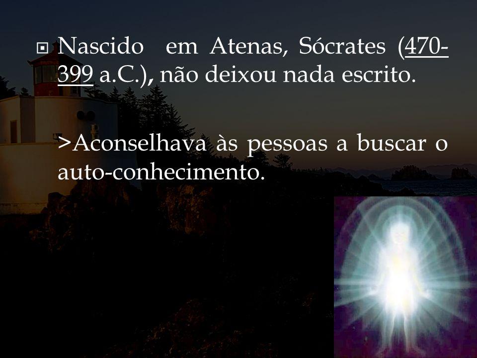 Nascido em Atenas, Sócrates (470-399 a.C.), não deixou nada escrito.
