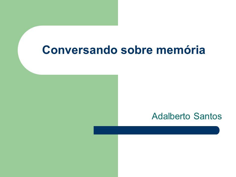 Conversando sobre memória