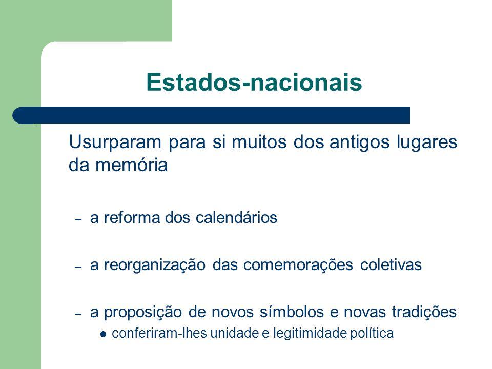 Estados-nacionais Usurparam para si muitos dos antigos lugares da memória. a reforma dos calendários.