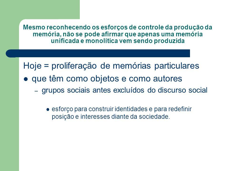 Hoje = proliferação de memórias particulares
