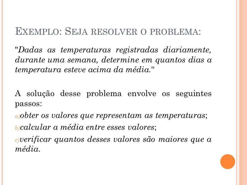 Exemplo: Seja resolver o problema: