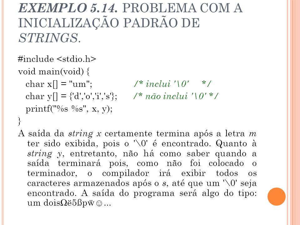 EXEMPLO 5.14. PROBLEMA COM A INICIALIZAÇÃO PADRÃO DE STRINGS.