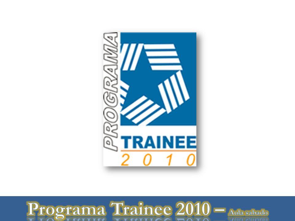 Programa Trainee 2010 – Aula sabado