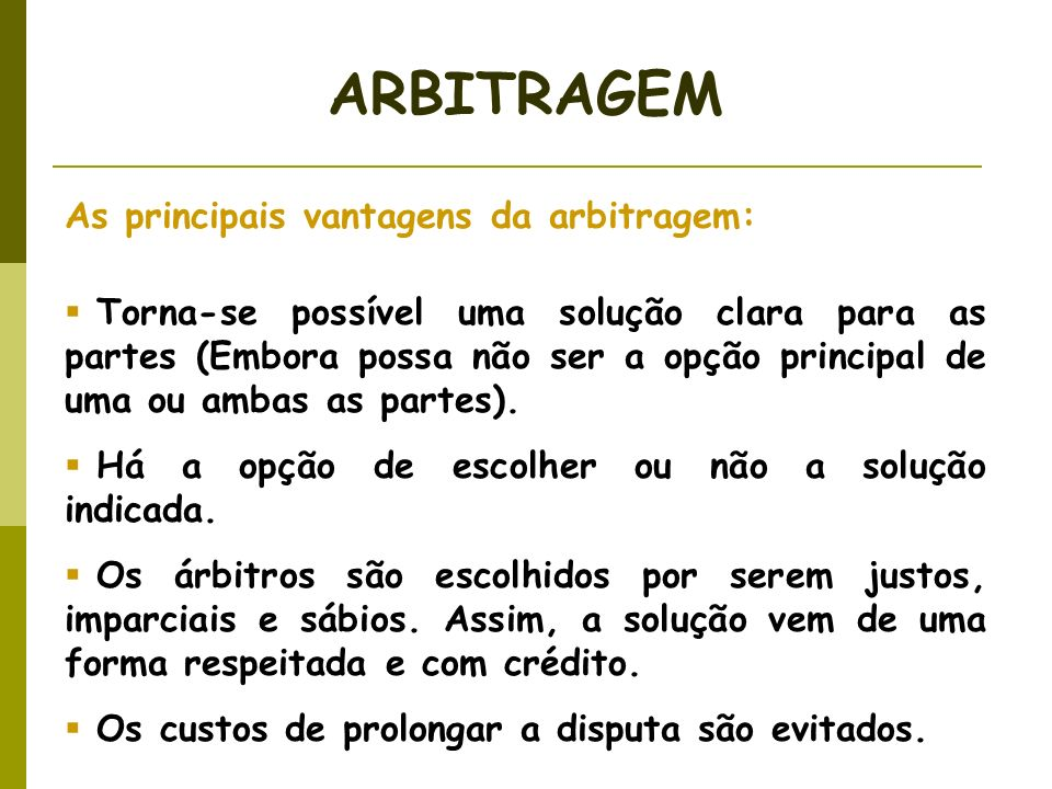 ARBITRAGEM As principais vantagens da arbitragem: