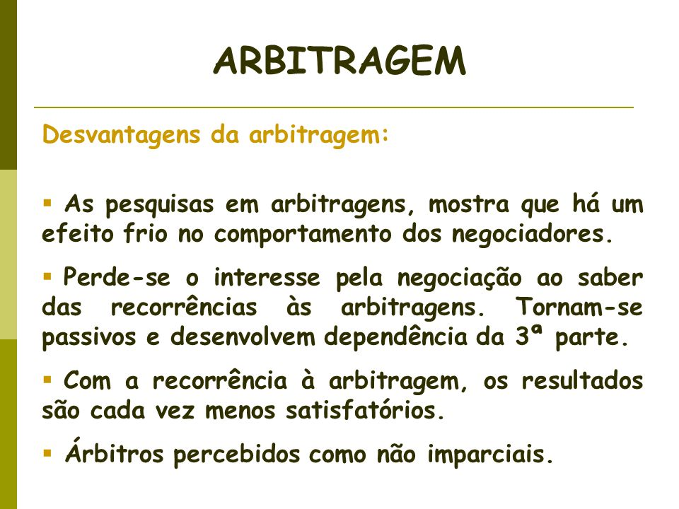 ARBITRAGEM Desvantagens da arbitragem: