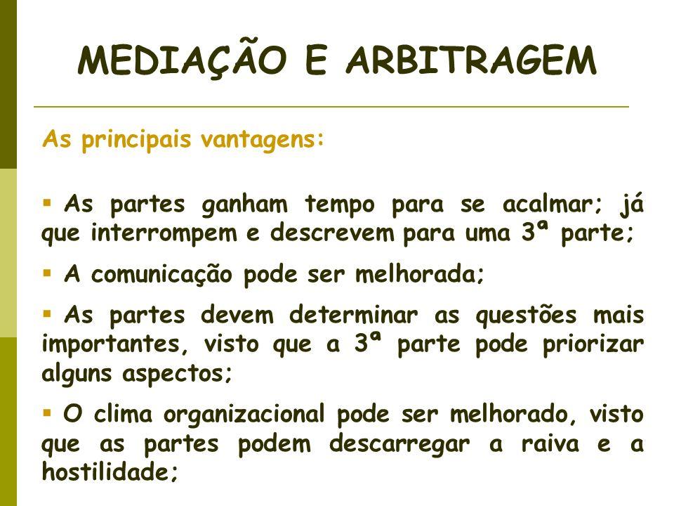 MEDIAÇÃO E ARBITRAGEM As principais vantagens: