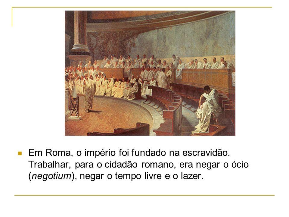 Em Roma, o império foi fundado na escravidão