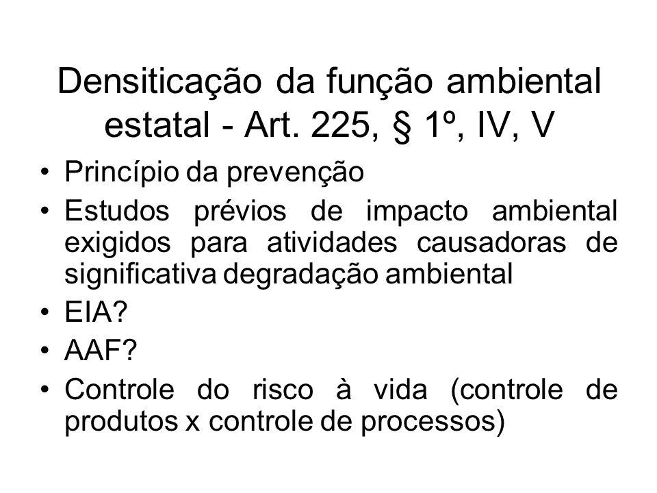 Densiticação da função ambiental estatal - Art. 225, § 1º, IV, V