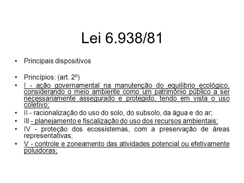 Lei 6.938/81 Principais dispositivos Princípios: (art. 2º)