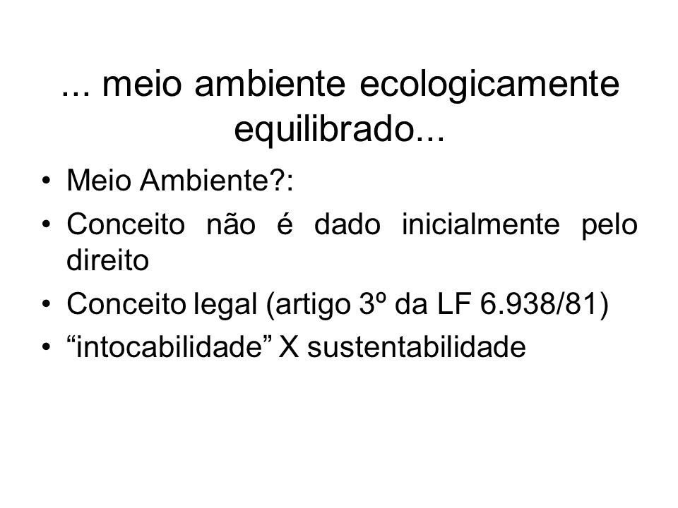 ... meio ambiente ecologicamente equilibrado...