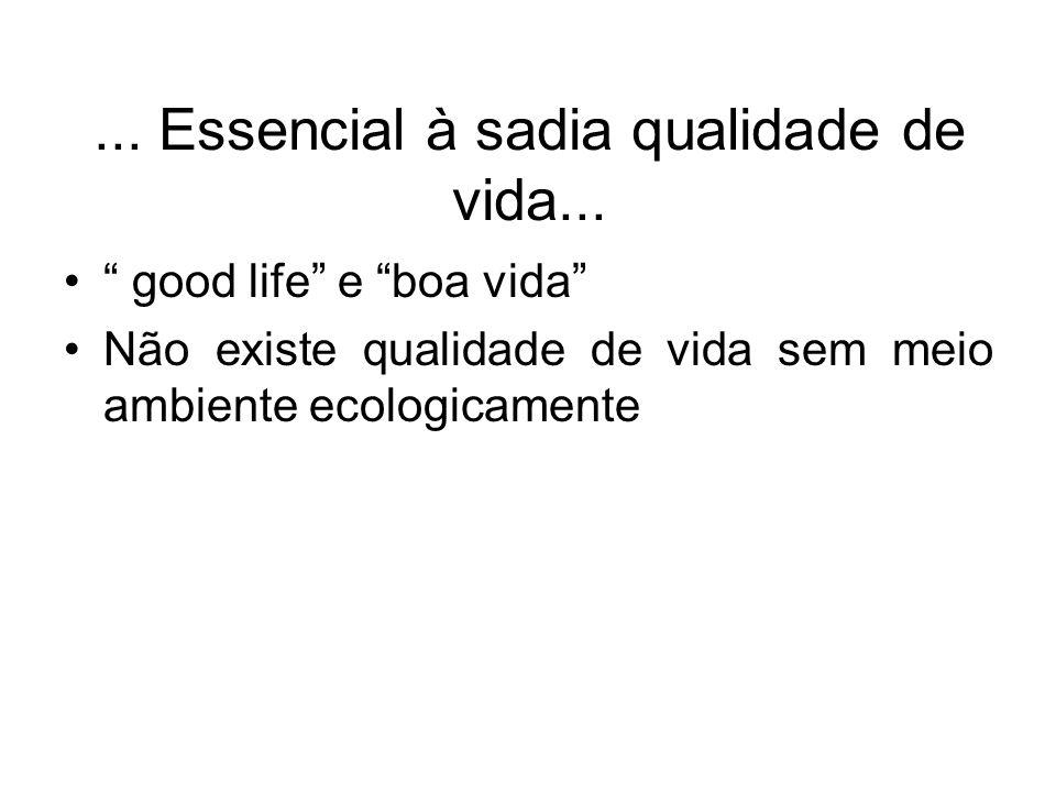 ... Essencial à sadia qualidade de vida...