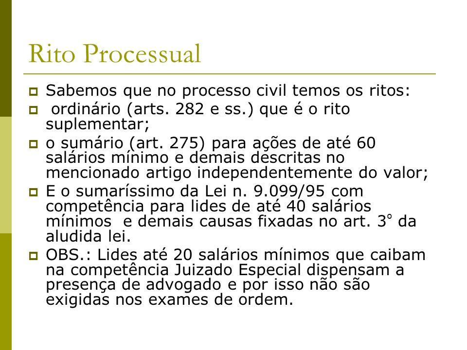 Rito Processual Sabemos que no processo civil temos os ritos: