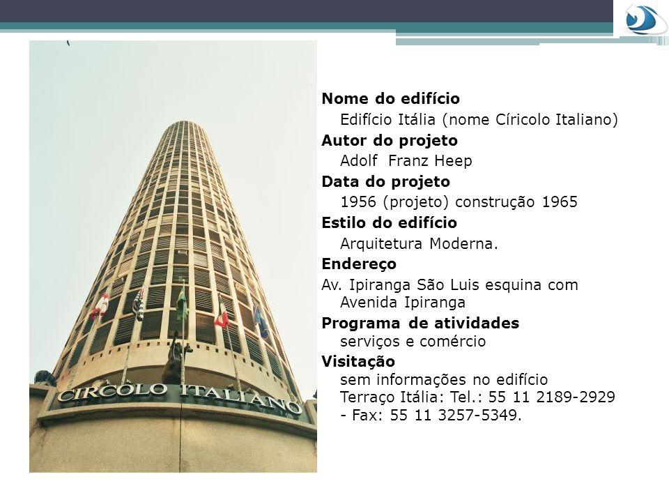 Nome do edifícioEdifício Itália (nome Círicolo Italiano) Autor do projeto. Adolf Franz Heep. Data do projeto.