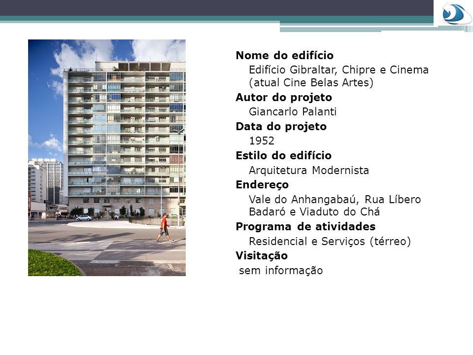 Nome do edifício Edifício Gibraltar, Chipre e Cinema (atual Cine Belas Artes) Autor do projeto. Giancarlo Palanti.