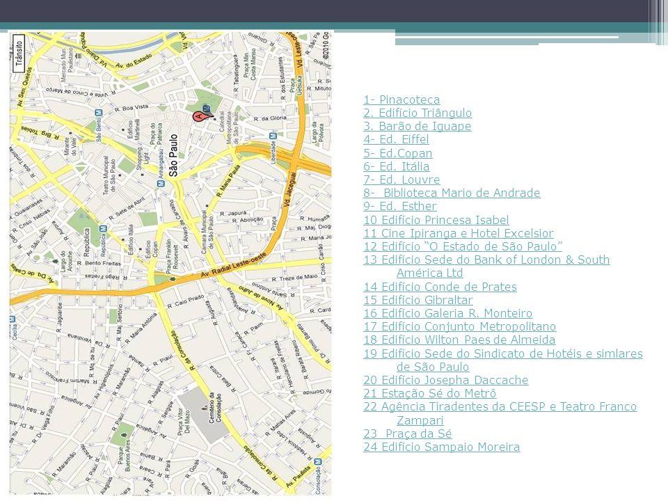 1- Pinacoteca 2. Edifício Triângulo. 3. Barão de Iguape. 4- Ed. Eiffel. 5- Ed.Copan. 6- Ed. Itália.