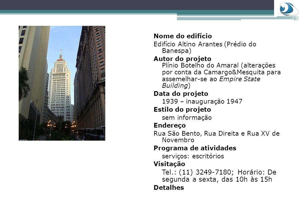 Nome do edifício Edifício Altino Arantes (Prédio do Banespa)