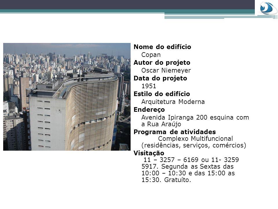 Nome do edifício Copan. Autor do projeto. Oscar Niemeyer. Data do projeto. 1951. Estilo do edifício.