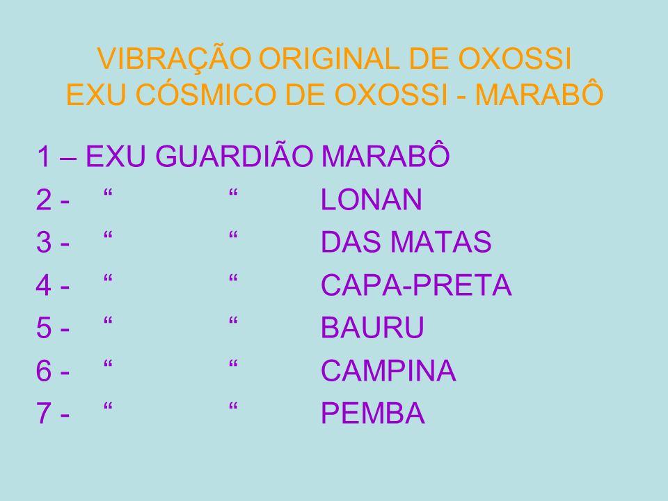 VIBRAÇÃO ORIGINAL DE OXOSSI EXU CÓSMICO DE OXOSSI - MARABÔ
