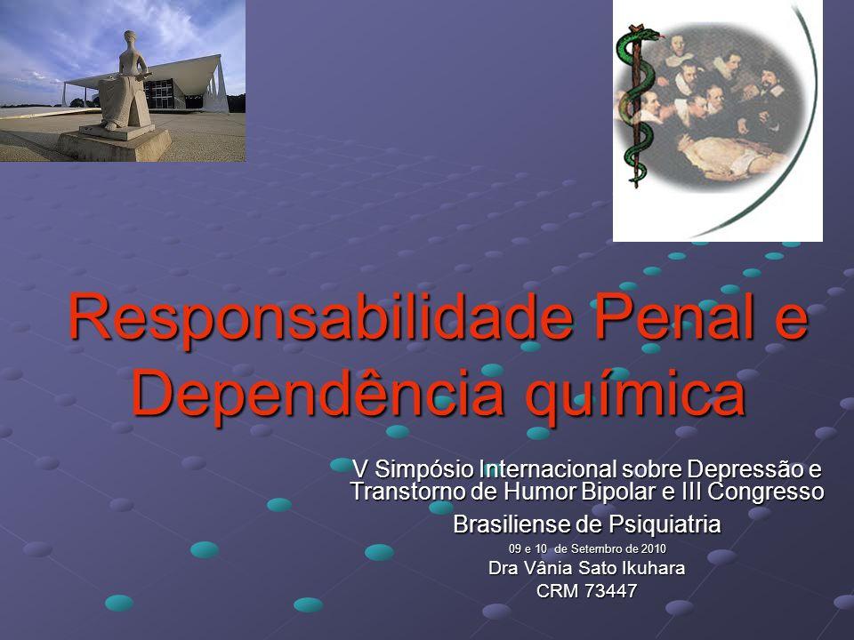 Responsabilidade Penal e Dependência química