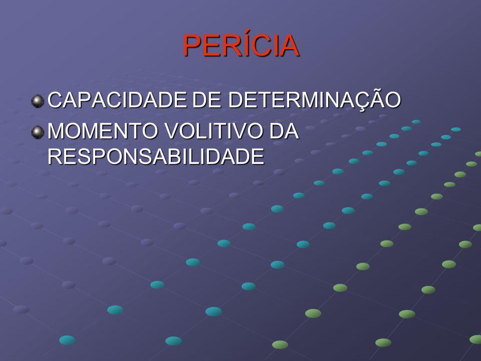 PERÍCIA CAPACIDADE DE DETERMINAÇÃO