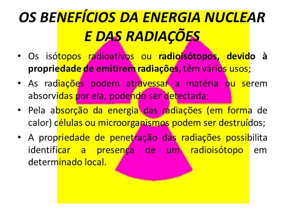 OS BENEFÍCIOS DA ENERGIA NUCLEAR E DAS RADIAÇÕES
