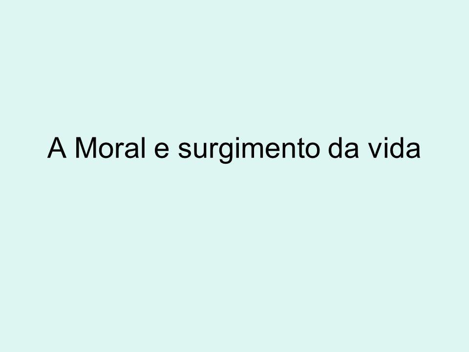 A Moral e surgimento da vida