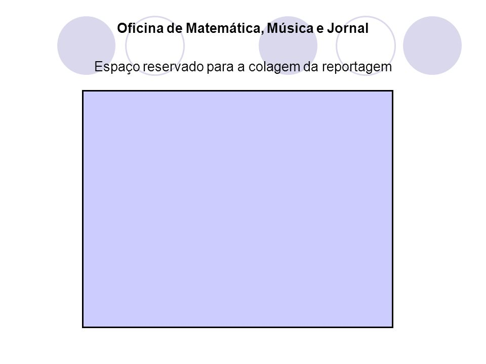 Oficina de Matemática, Música e Jornal