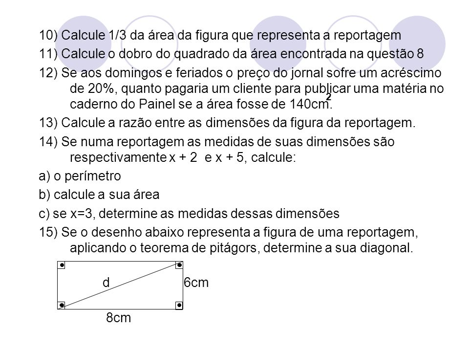 10) Calcule 1/3 da área da figura que representa a reportagem
