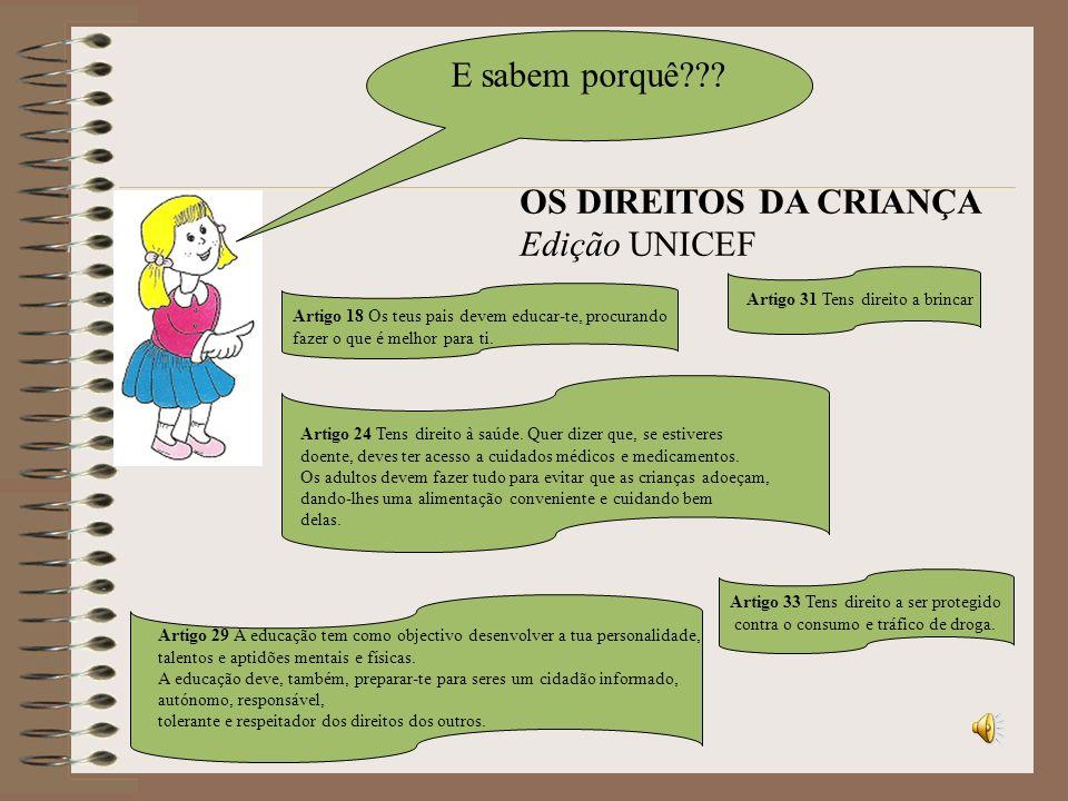 E sabem porquê OS DIREITOS DA CRIANÇA Edição UNICEF
