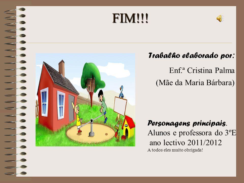 FIM!!! Enf.ª Cristina Palma Trabalho elaborado por:
