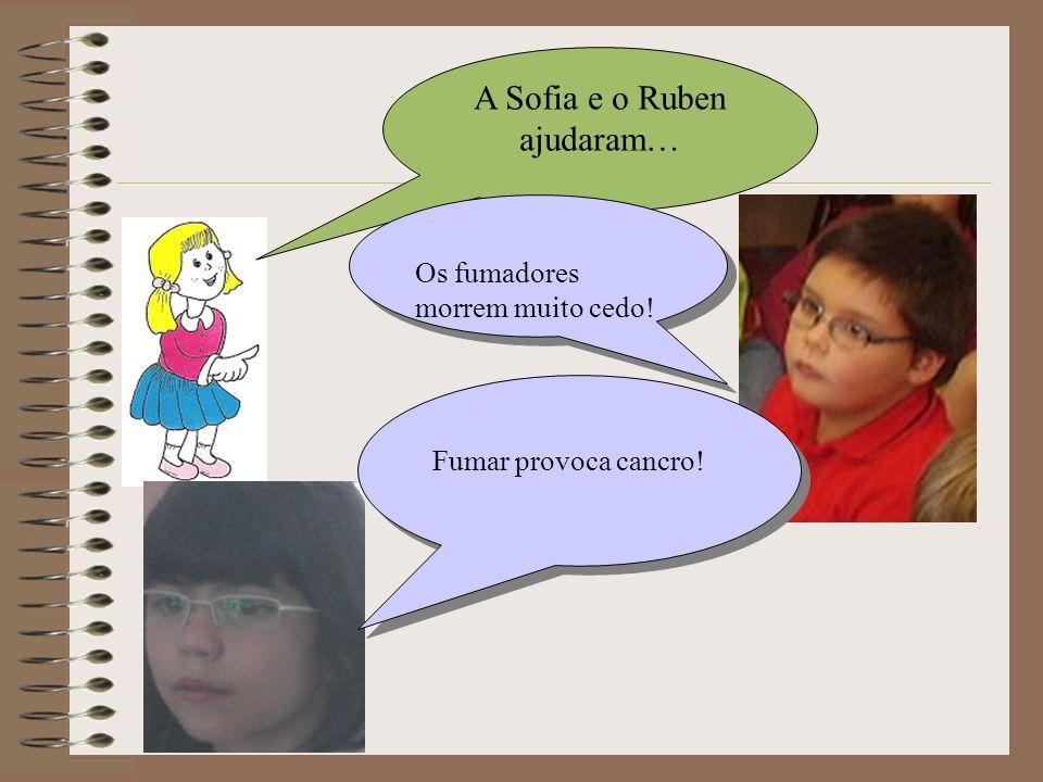 A Sofia e o Ruben ajudaram…