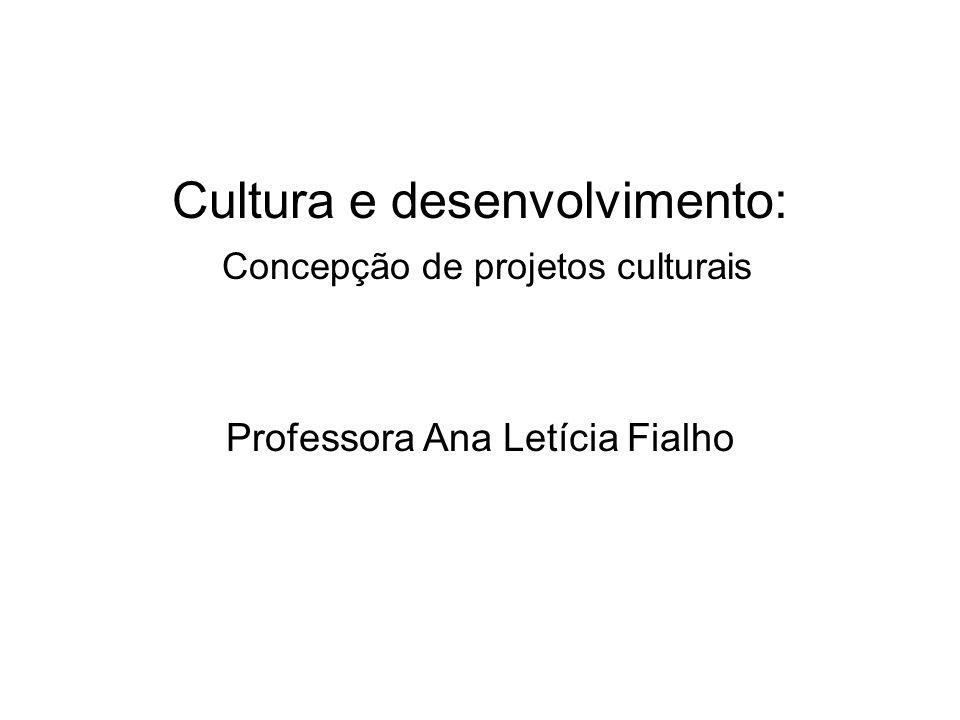 Cultura e desenvolvimento: Concepção de projetos culturais