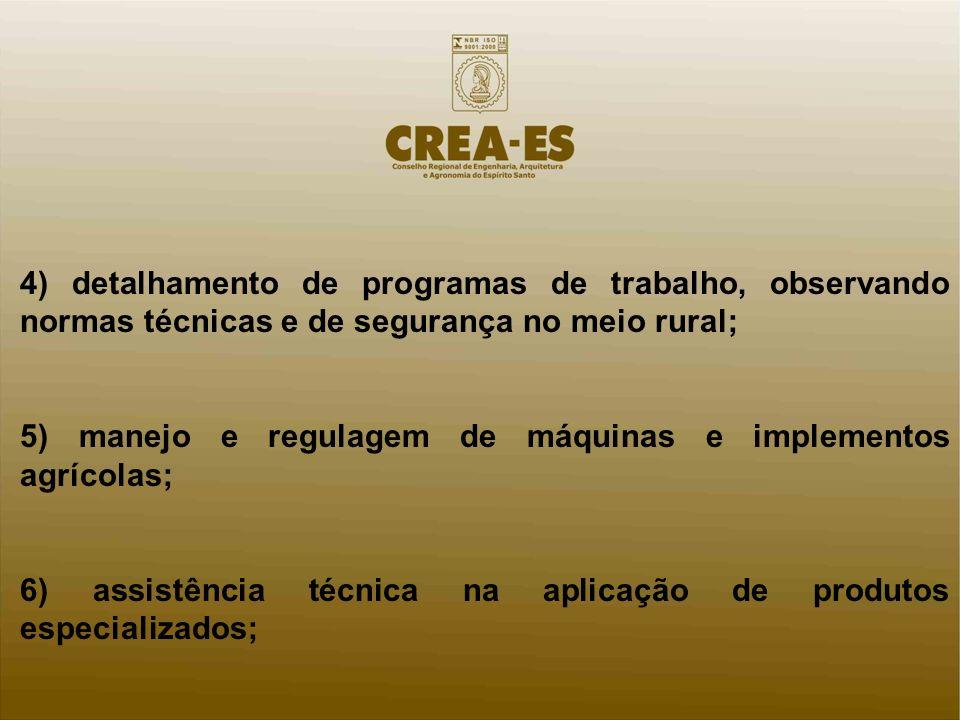 4) detalhamento de programas de trabalho, observando normas técnicas e de segurança no meio rural;