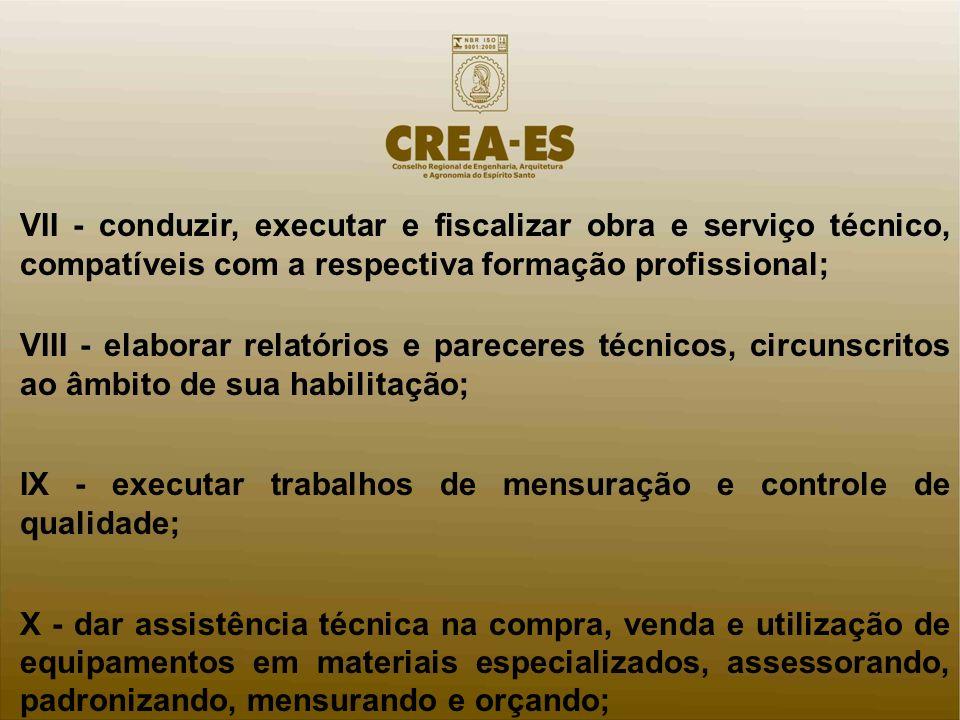 IX - executar trabalhos de mensuração e controle de qualidade;