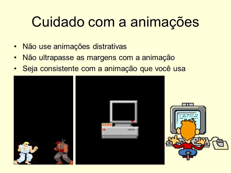 Cuidado com a animações