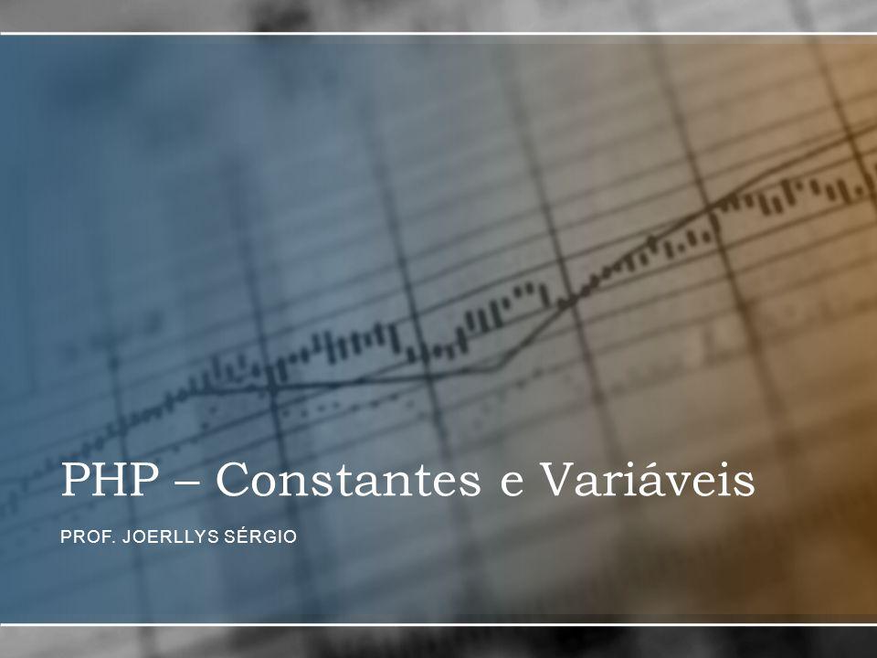 PHP – Constantes e Variáveis