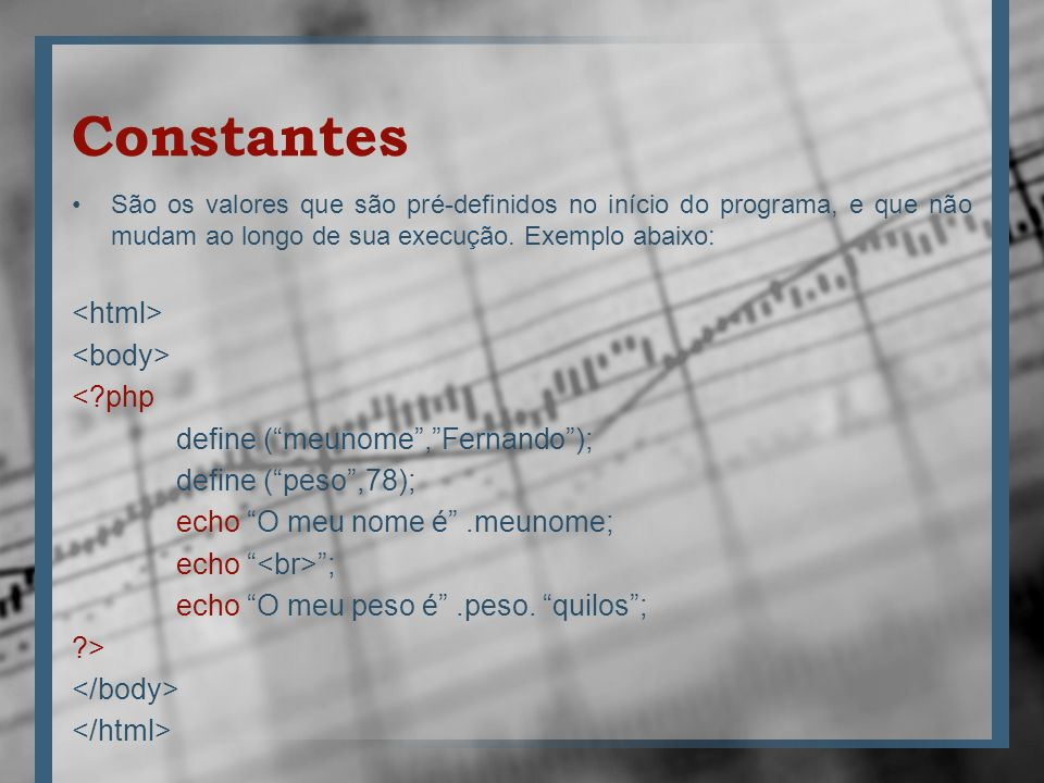 Constantes <html> <body> < php