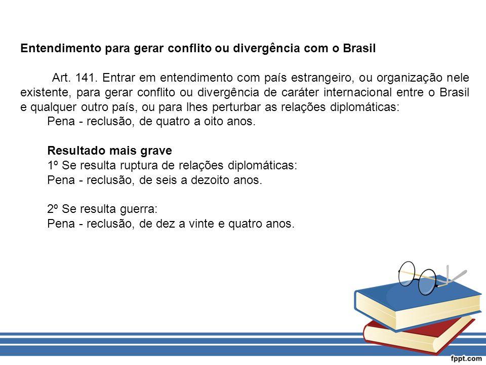 Entendimento para gerar conflito ou divergência com o Brasil