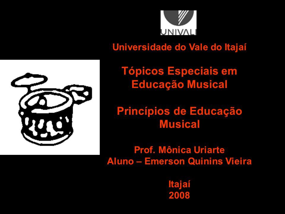Tópicos Especiais em Educação Musical Princípios de Educação Musical