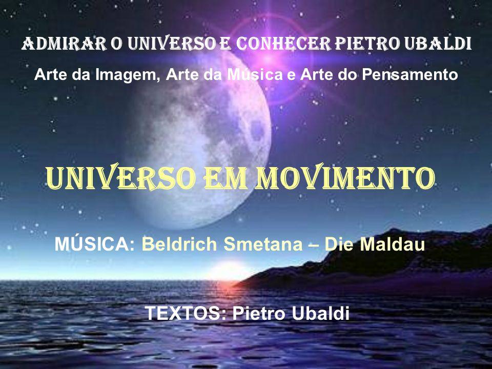 UNIVERSO EM MOVIMENTO ADMIRAR O UNIVERSO E CONHECER PIETRO UBALDI