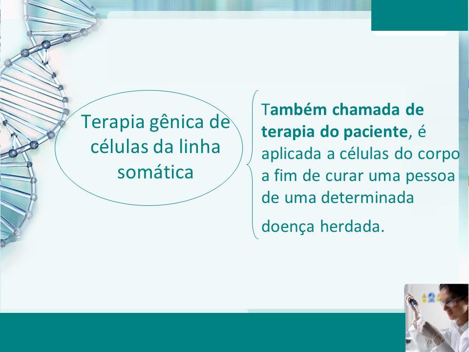 Terapia gênica de células da linha somática