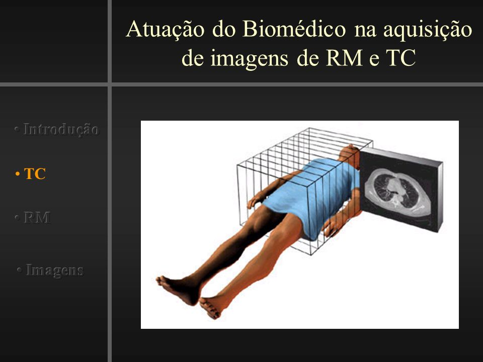 Atuação do Biomédico na aquisição de imagens de RM e TC