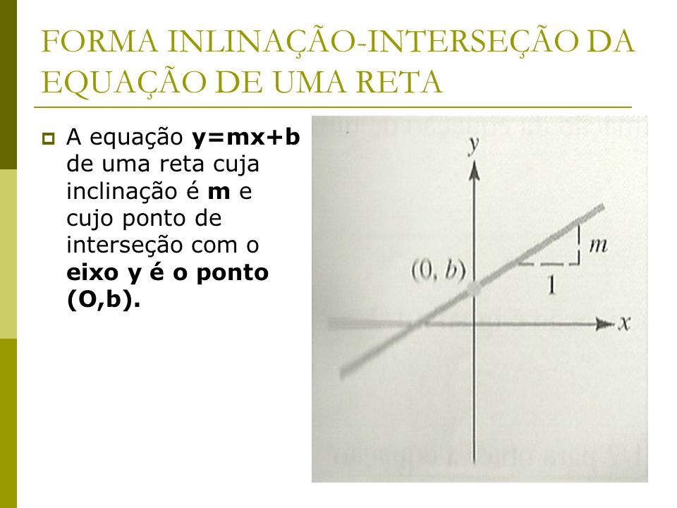 FORMA INLINAÇÃO-INTERSEÇÃO DA EQUAÇÃO DE UMA RETA