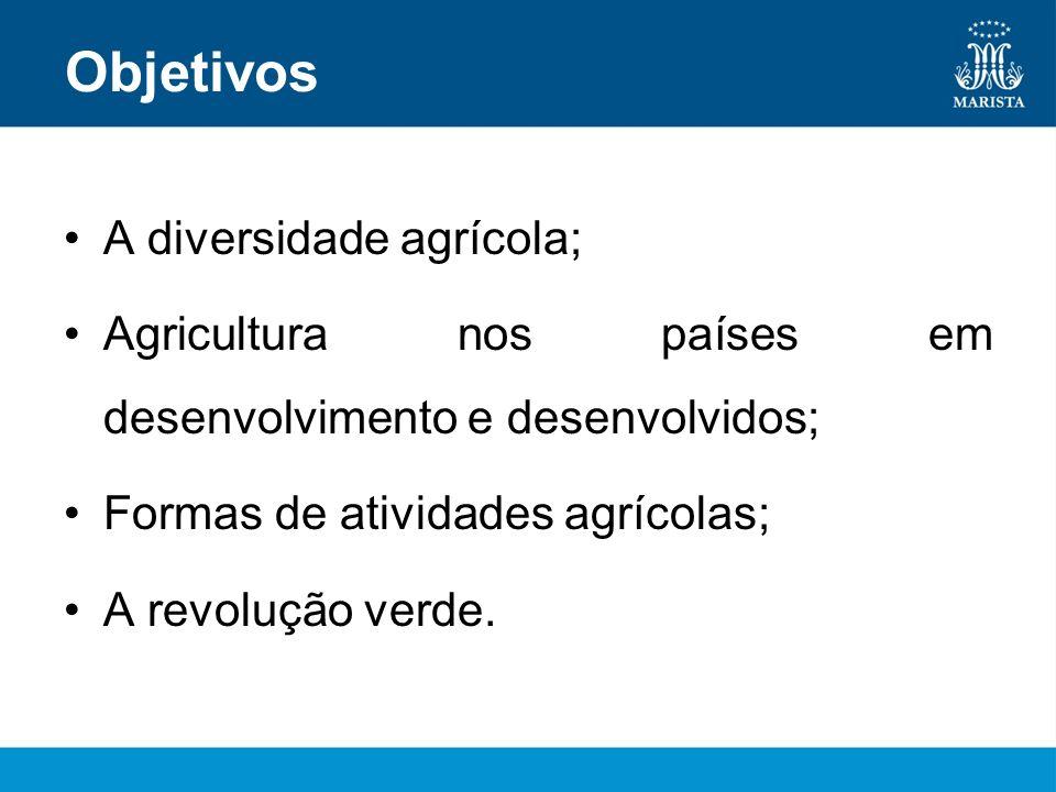 Objetivos A diversidade agrícola;